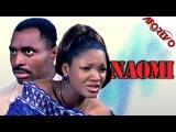NAOMIE ( Kenneth Okonkwo, Omotola Jalade Ekeinde,.) Films Nig