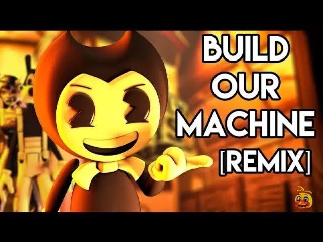 Песня Бенди и чернильная машина Анимация Build Our Machine REMIX Перевод песня на русском