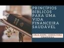 Princípios Bíblicos Para Uma Vida Financeira Saudável