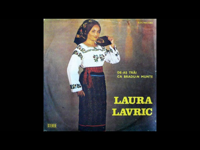 Laura Lavric - De-as trai ca bradu-n munte (album)