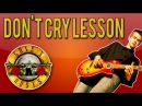 Guns N'Roses - Don't Cry Full Guitar Lesson (With Tabs)