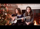 What Are You Doing New Year's Eve The Orioles Cover by Claire Cottrill and Millie Ball