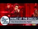 Panic! At The Disco — Say Amen (Saturday Night)