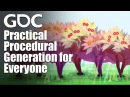 GDC 2017 Practical Procedural Generation for Everyone