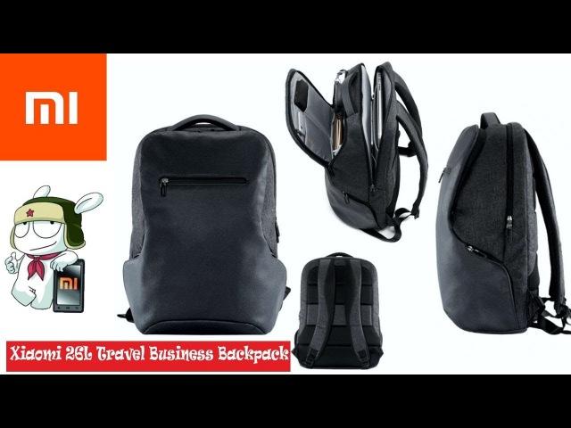 Xiaomi 26L рюкзак для путешествий II Xiaomi 26L Travel Business Backpack review II Обзор II Тест