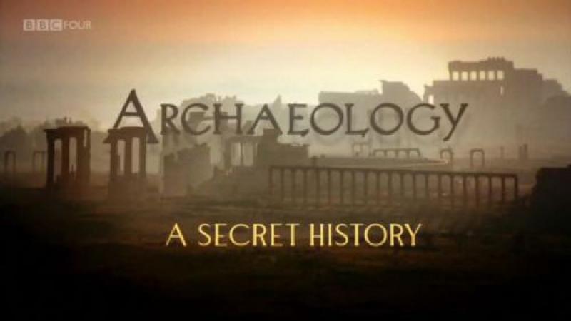BBC. Археология: Тайная история: Поиски цивилизации (2013) HD