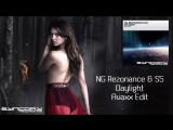 NG Rezonance S5 - Daylight (Avaxx Edit) [Syncopy Recordings]