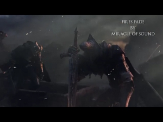 DARK SOULS 3 SONG׃ Fires Fade by Miracle Of Sound ft Sharm