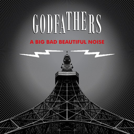 The Godfathers альбом A Big Bad Beautiful Noise