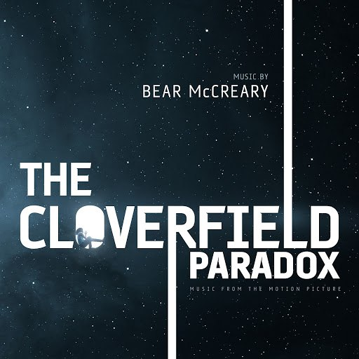 Bear McCreary альбом The Cloverfield Paradox (Music from the Motion Picture)