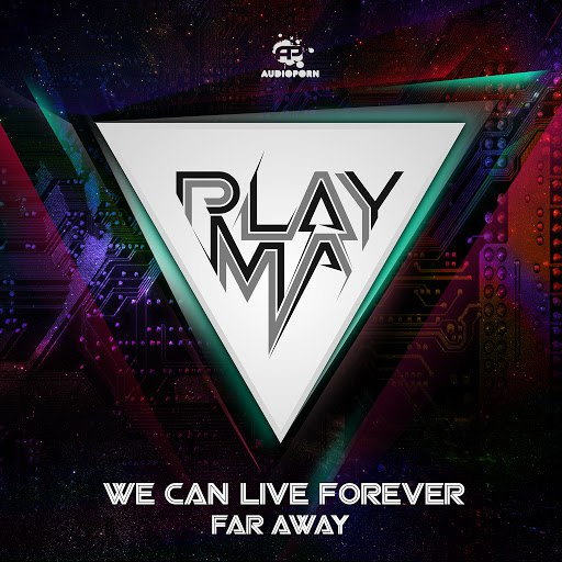 PLAYMA альбом We Can Live Forever / Far Away