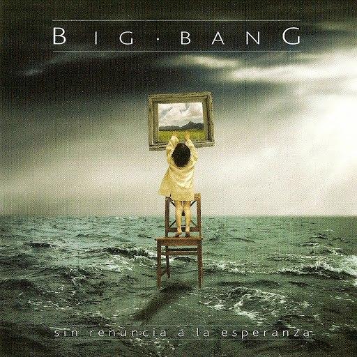 Big Bang альбом Sin Renuncia a la Esperanza