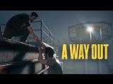 Око за око | A Way Out