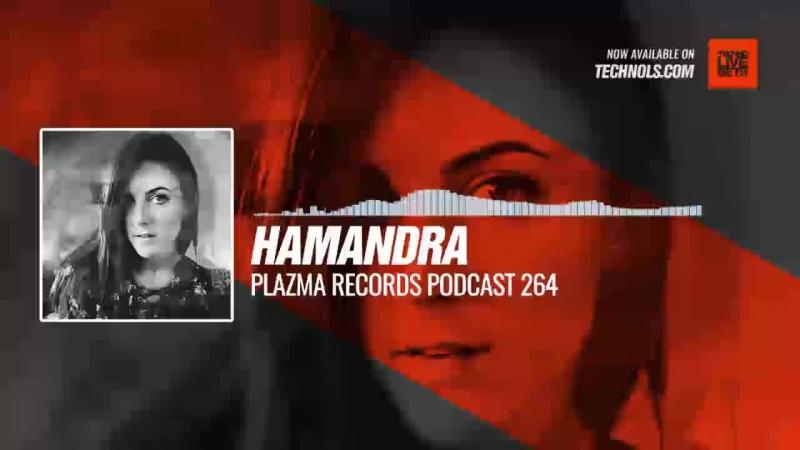 Techno music with Hamandra - @PlazmaRecords Records Podcast 264 Periscope