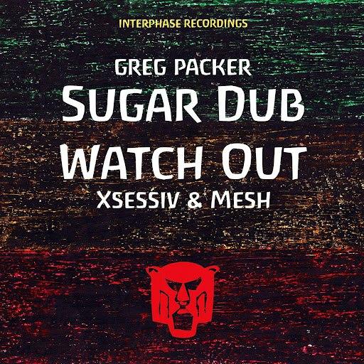 Greg Packer альбом Sugar Dub / Watch Out