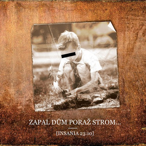 Insania альбом Zapal dům poraž strom...