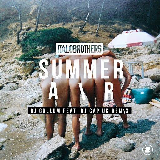 Italobrothers альбом Summer Air (DJ Gollum feat. DJ Cap UK Remix)