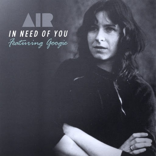 Air альбом In Need of You featuring Googie