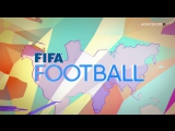 FIFA Football / Выпуск от 27.06.17