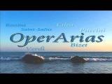Opera Arias Verdi, Bizet, Puccini, Saint-Saens, Cilea, Rossini...