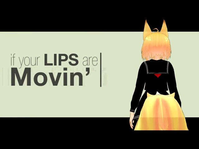 *Lips Are Movin'* [MMD] ll 60 FPS