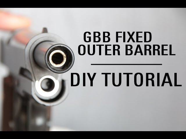Airsoft tuto GBB fixed outer barrel