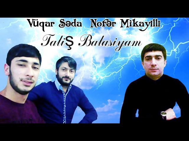 Rovsan Caniyev lenkoranskiy Vuqar Seda Nofar Mikayilli Talis Balasiyam 2018