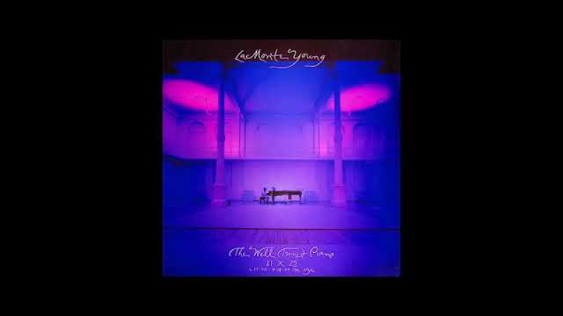La Monte Young - The Well-Tuned Piano (1981) FULL ALBUM (5hrs)