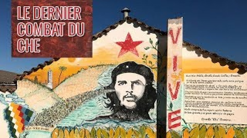 (187) Le dernier combat du Che témoignages sur Che Guevara et ses derniers jours en Bolivie - YouTube