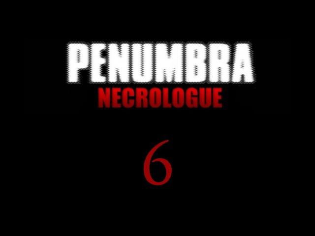 Пенумбра: Некролог / Penumbra: Necrologue - Прохождение игры на русском [6]   PC