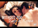 Bash &amp Kenna without you