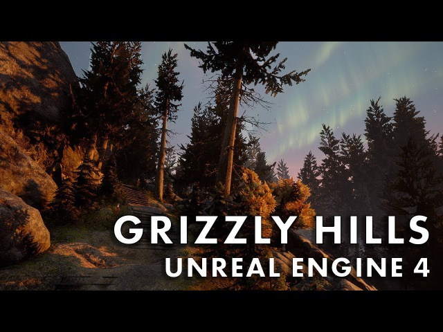 Grizzly Hills in Unreal Engine 4