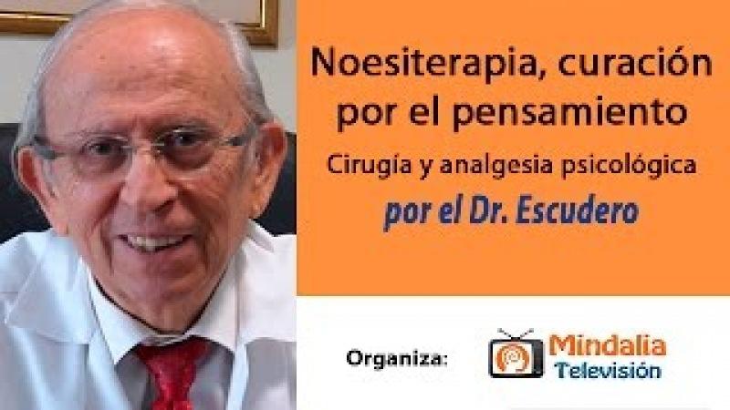 Noesiterapia, curación por el pensamiento por el Dr Escudero PARTE 1 » Freewka.com - Смотреть онлайн в хорощем качестве