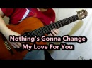 Nothing's Gonna Change My Love For You George Benson Guitar Cover