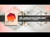 Feel, Vadim Spark and Chris Jones - So Lonely (Kaimo K remix)