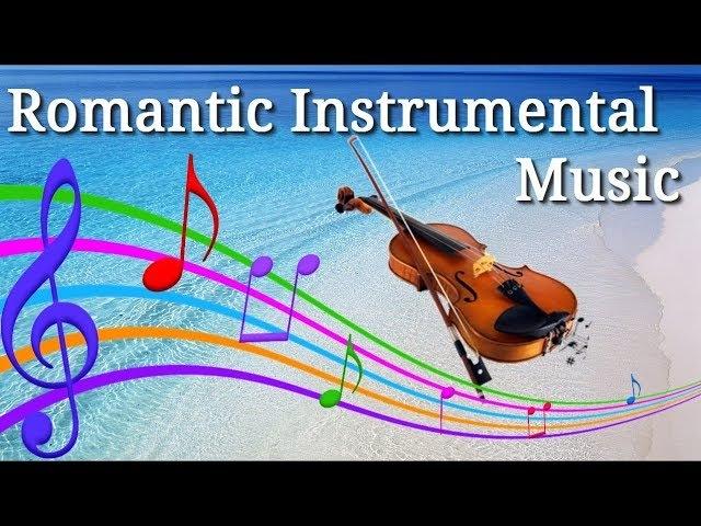 Красивая Романтическая Инструментальная Музыка /Beautiful Romantic Instrumental Music