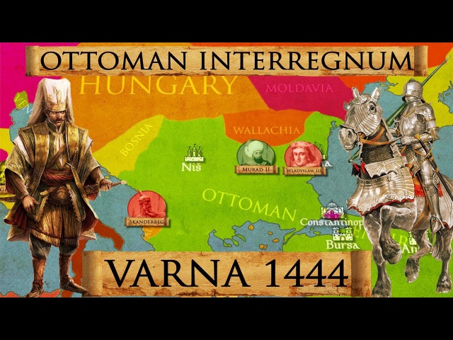 Battle of Varna 1444 - Ottoman Civil War - Crusade DOCUMENTARY