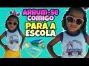 ARRUME-SE COMIGO PARA ESCOLA- Samilly Meira