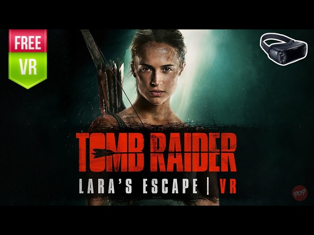 Tomb Raider VR Laras Escape Gear VR | Become Lara Croft in an interactive cinematic VR experience