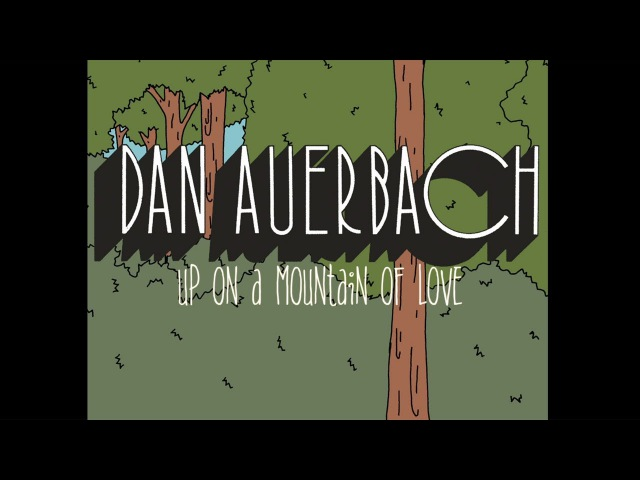Dan Auerbach - Up on a Mountain of Love