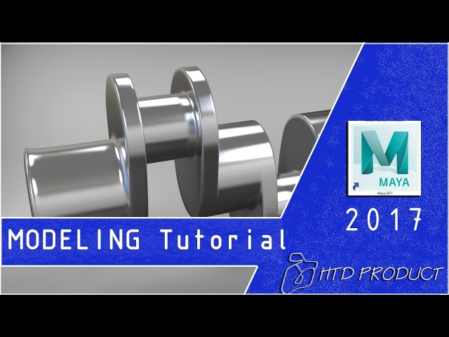 How to Modeling a Single cylinder Crank Shaft in Maya 2017