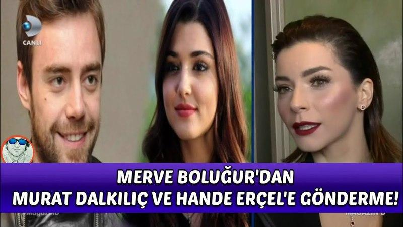 Merve Boluğur, Murat Dalkılıç ve Hande Erçel Aşkına Gönderme!Aşkımı Saklamam!Aslanlar Gibi Çıkarım