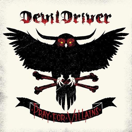DevilDriver альбом Pray For Villains