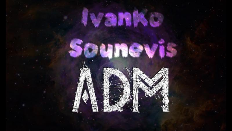 Sounevis IvanKo - ADM