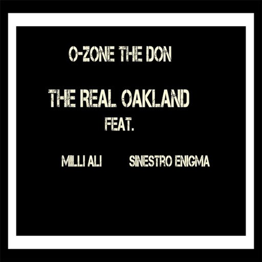 O-Zone альбом The Real Oakland (feat. Milli Ali & Sinestro Enigma)