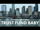Why Dont We – Trust Fund Baby рус.саб