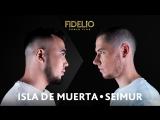 FIDELIO PUNCH CLUB | S1E13 | Isla De Muerta VS Seimur