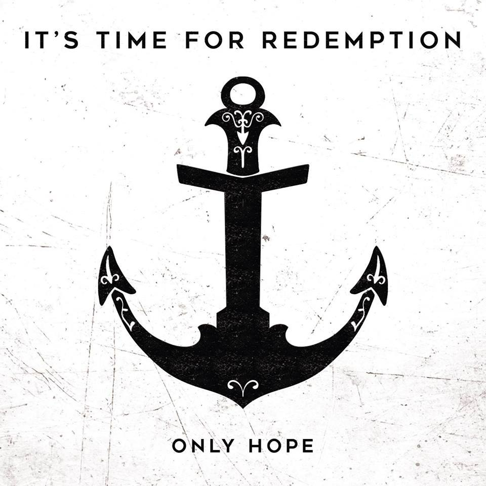 It's Time For Redemption - Only Hope (2017)