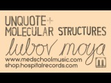 Unquote + Molecular Structures - Lubov Moya (Med School Music)