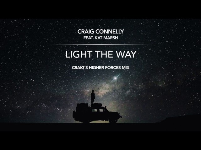 Craig Connelly feat. Kat Marsh - Light The Way (Craig's Higher Forces Extended Mix)